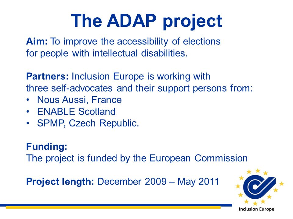 The ADAP project Aim: To improve the accessibility of elections