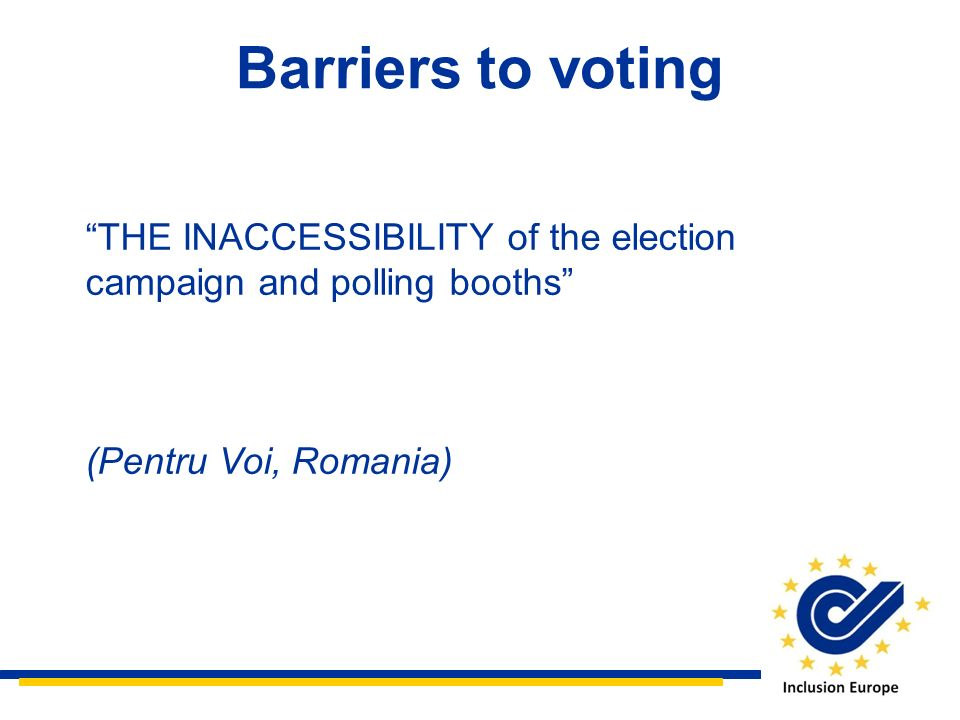 Barriers to voting THE INACCESSIBILITY of the election