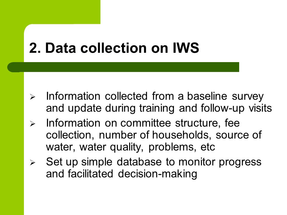 2. Data collection on IWS Information collected from a baseline survey and update during training and follow-up visits.