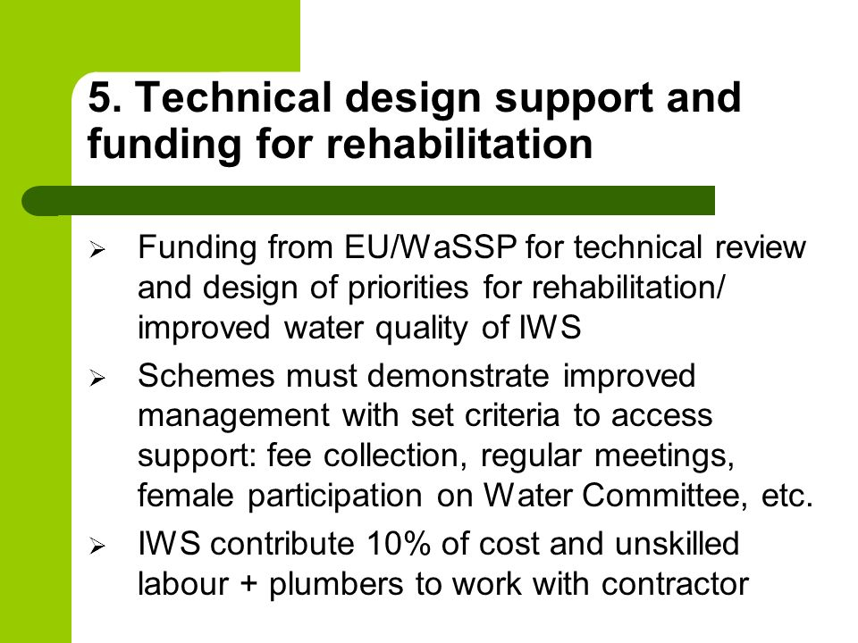 5. Technical design support and funding for rehabilitation