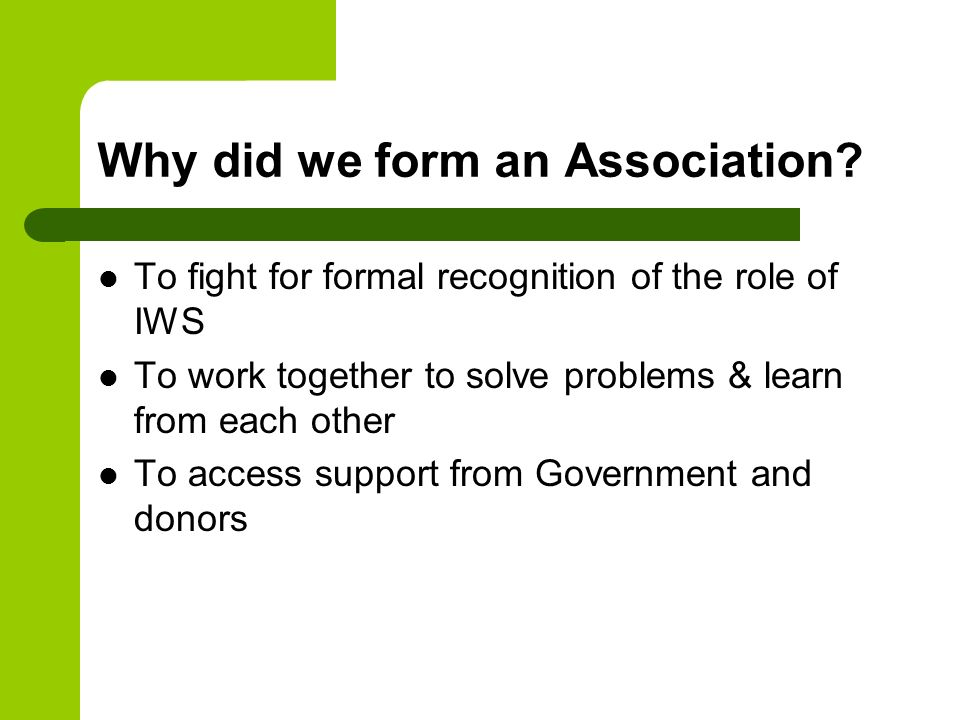 Why did we form an Association