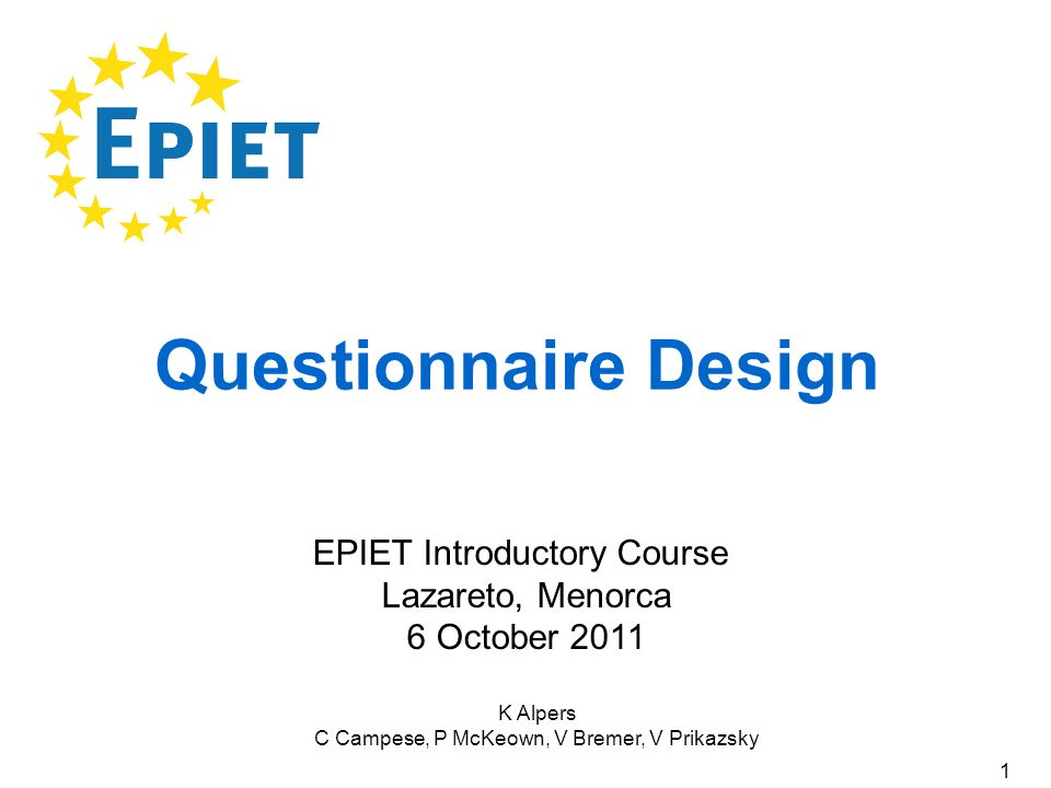Questionnaire Design EPIET Introductory Course Lazareto, Menorca