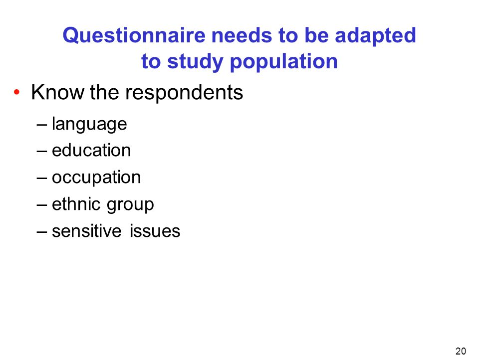 Questionnaire needs to be adapted to study population