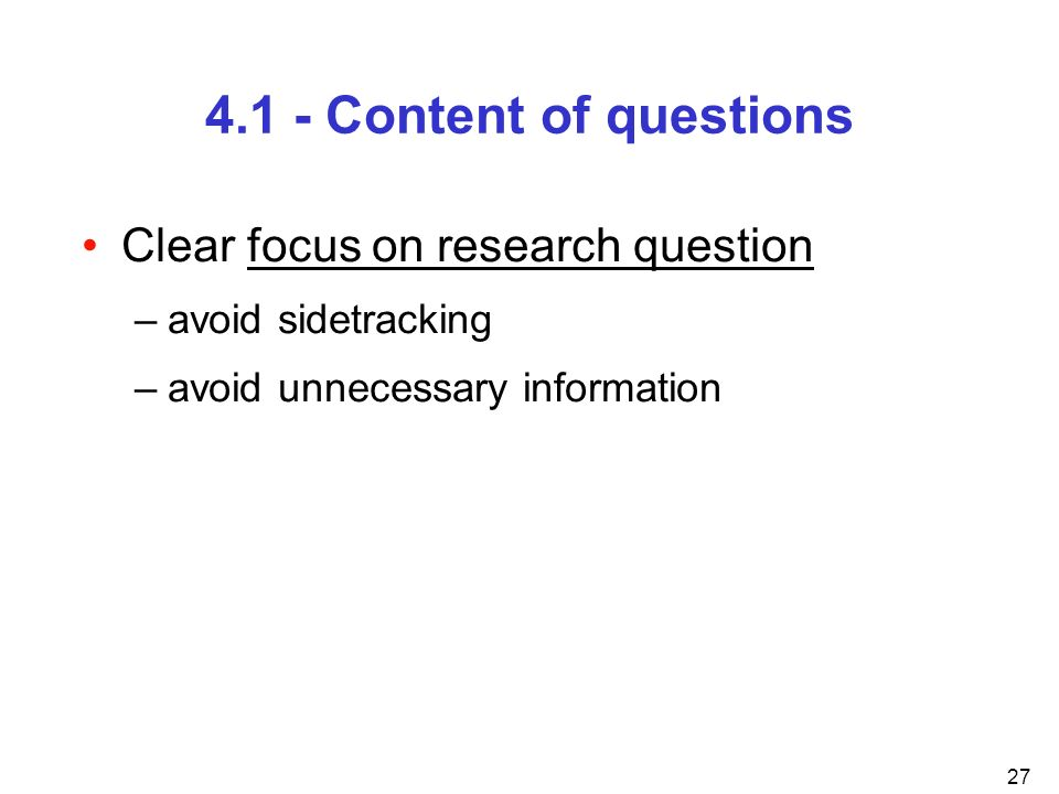 4.1 - Content of questions Clear focus on research question