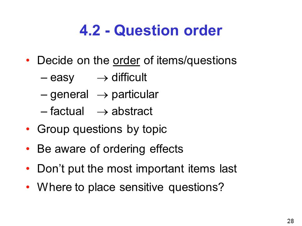 4.2 - Question order Decide on the order of items/questions