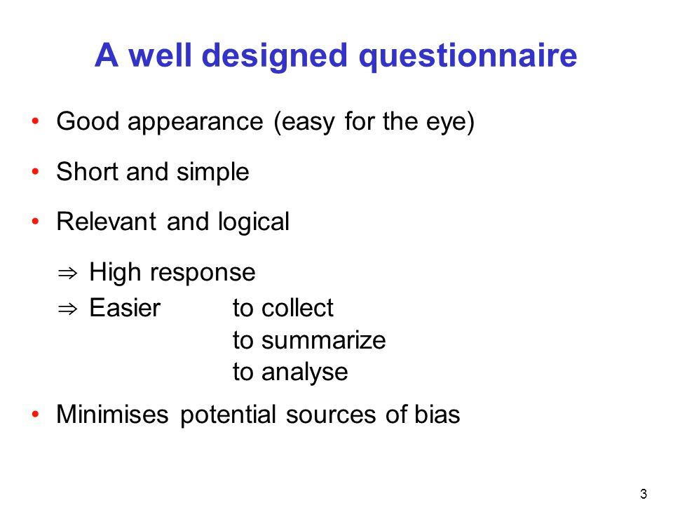 A well designed questionnaire