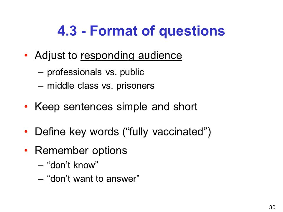 4.3 - Format of questions Adjust to responding audience