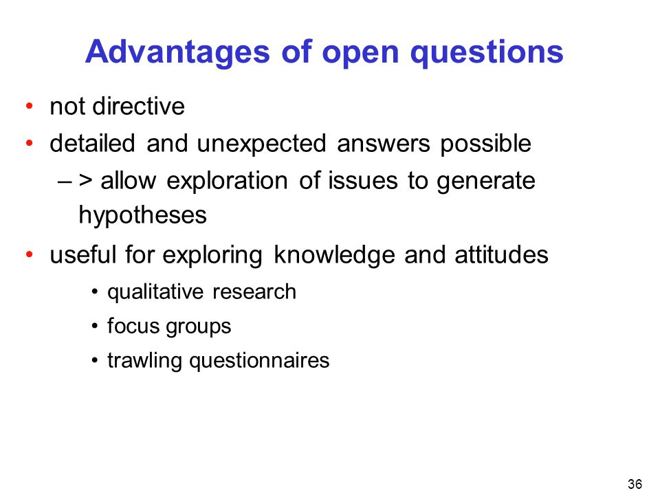 Advantages of open questions