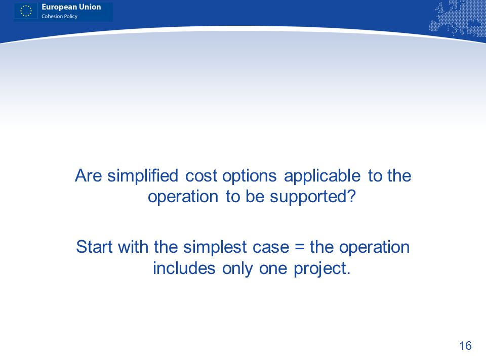 Are simplified cost options applicable to the operation to be supported