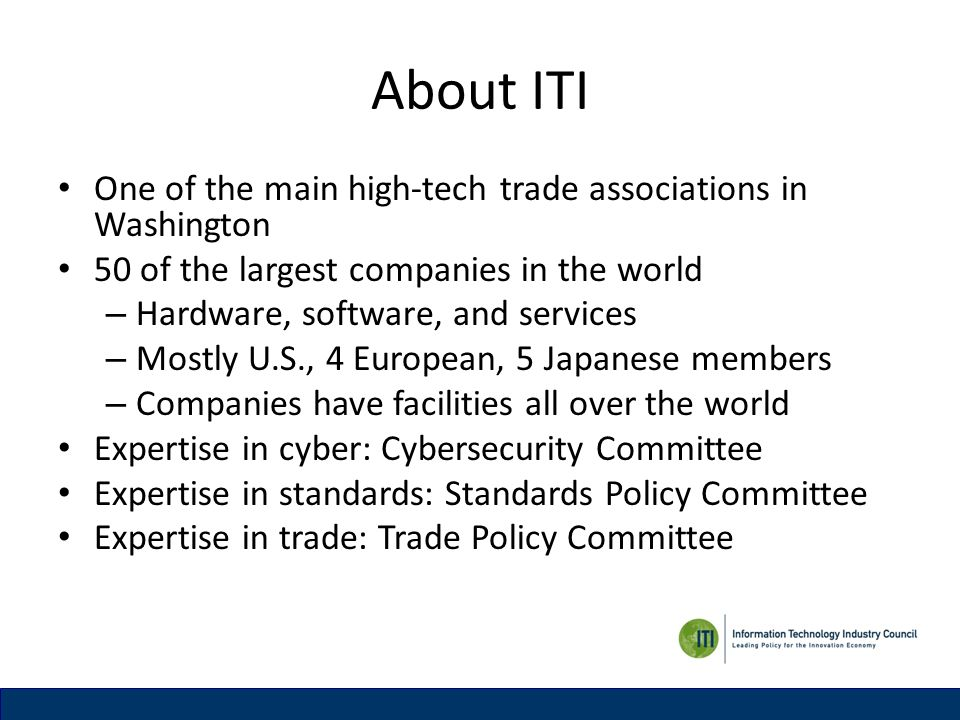 About ITI One of the main high-tech trade associations in Washington