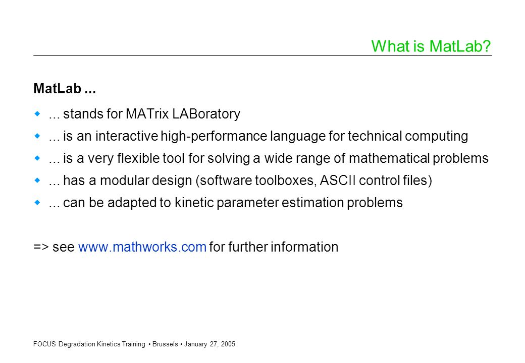 What is MatLab MatLab ... ... stands for MATrix LABoratory