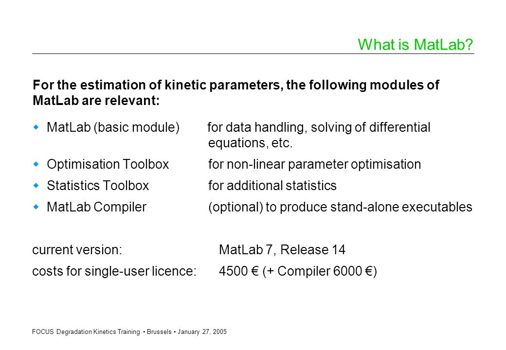 What is MatLab For the estimation of kinetic parameters, the following modules of MatLab are relevant: