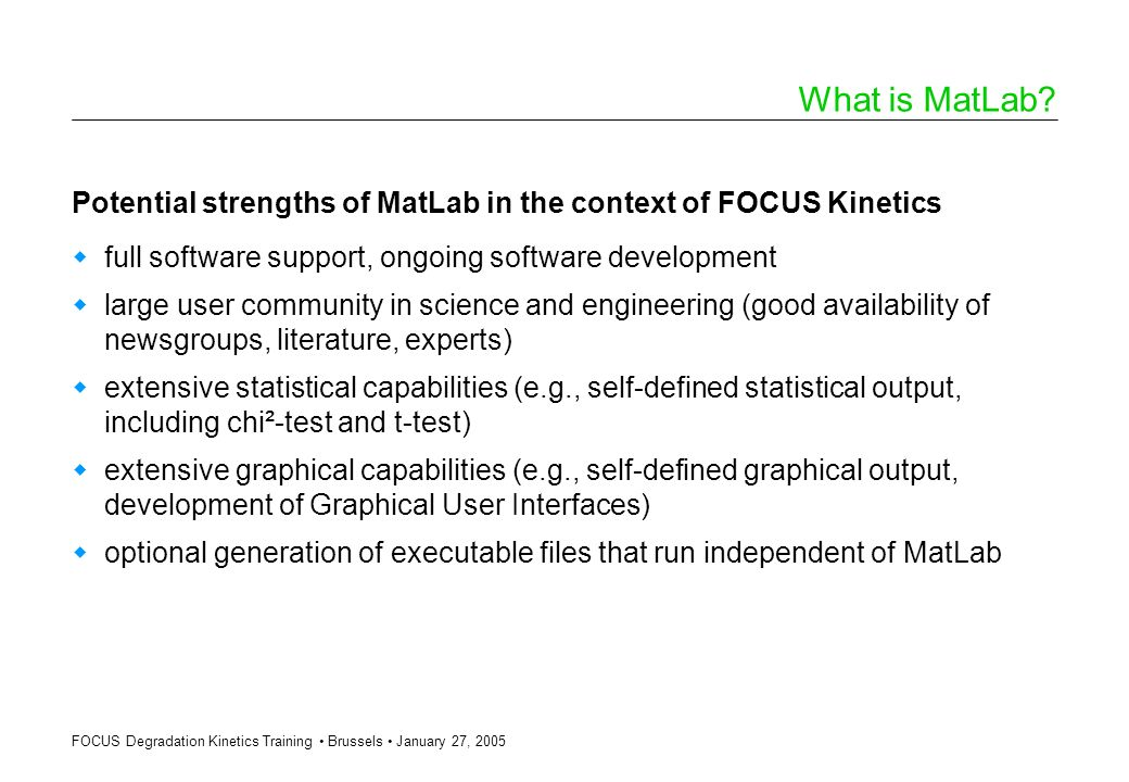 What is MatLab Potential strengths of MatLab in the context of FOCUS Kinetics. full software support, ongoing software development.