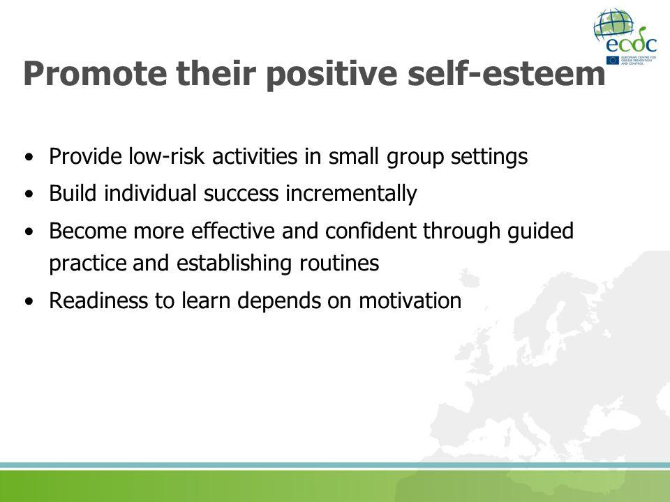 Promote their positive self-esteem