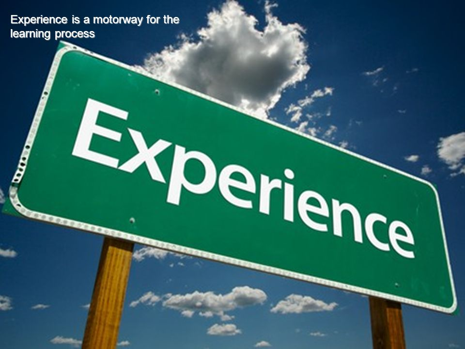 Experience is a motorway for the