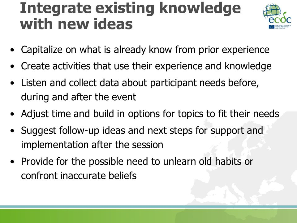 Integrate existing knowledge with new ideas