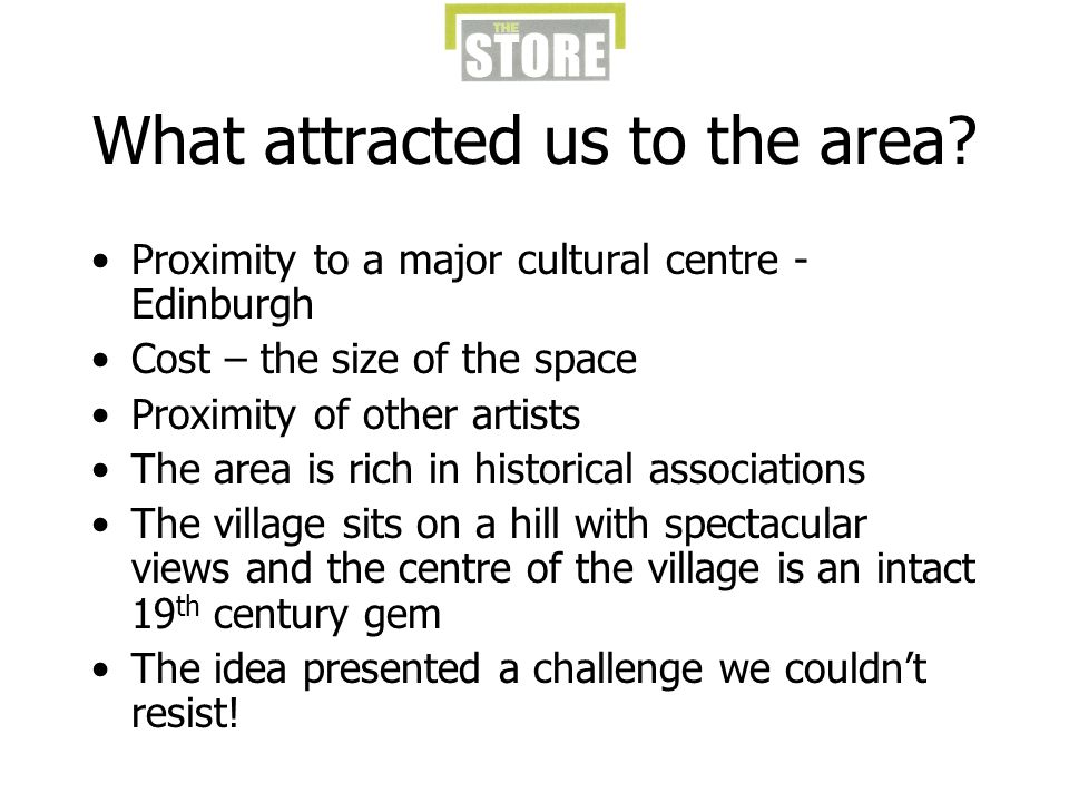 What attracted us to the area