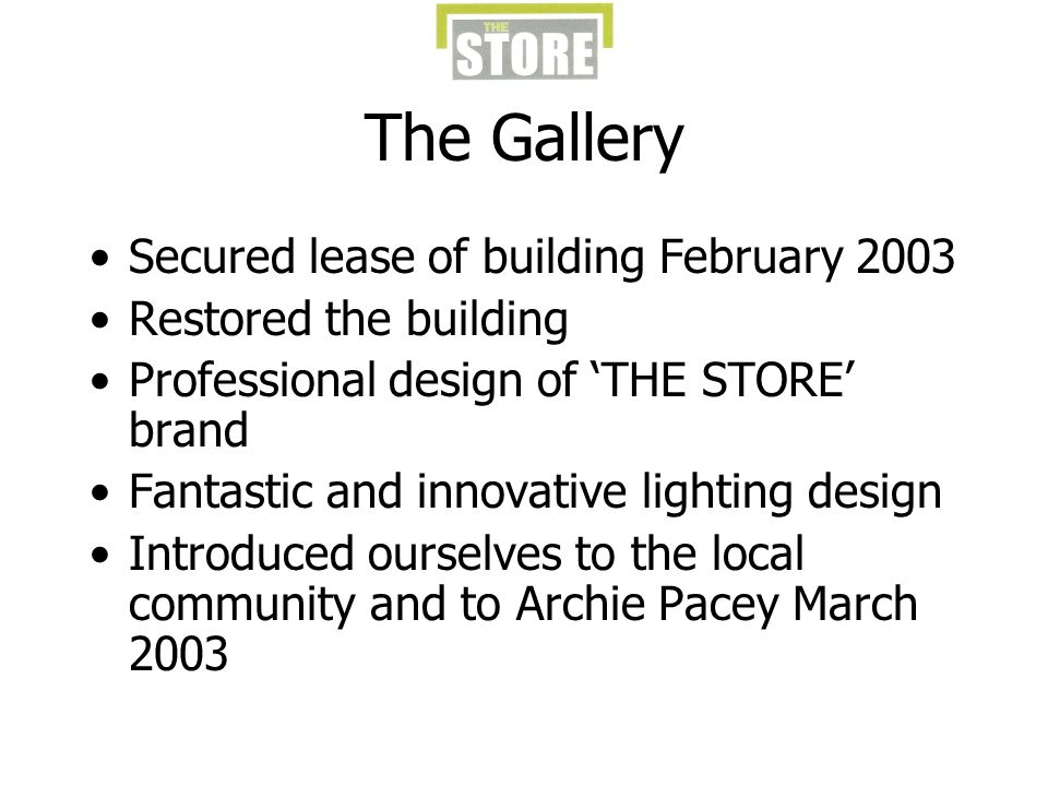 The Gallery Secured lease of building February 2003