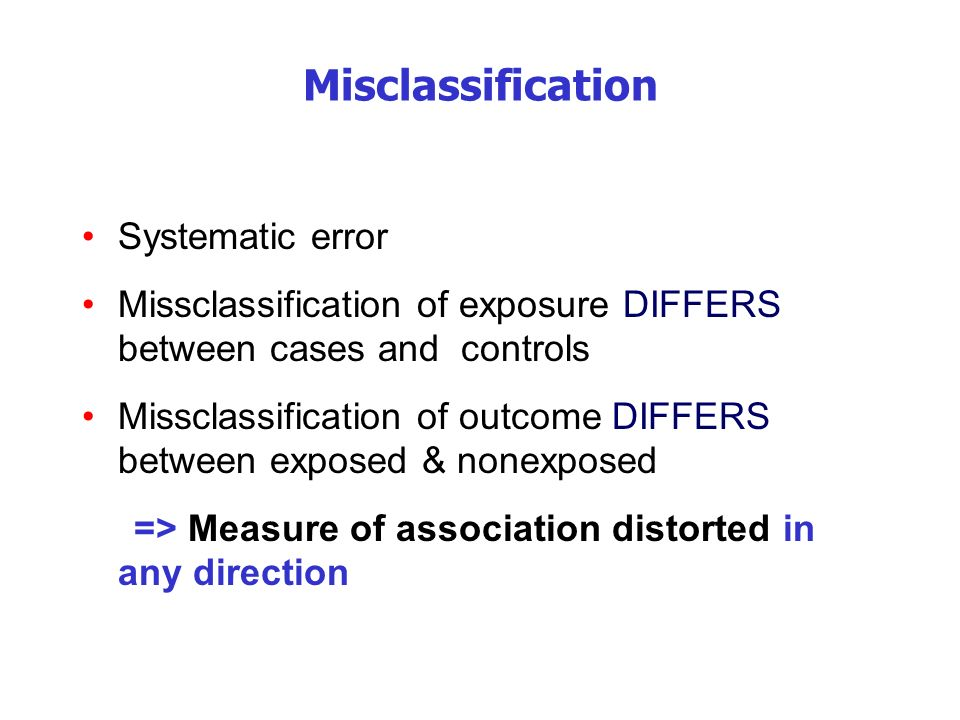 Misclassification Systematic error