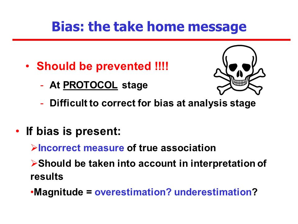 Bias: the take home message