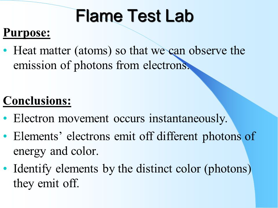 flame lab In this lab, you will determine the flame colors generated by several nitrate salts,  and then attempt to identify two chloride salts by heating them in the flame.