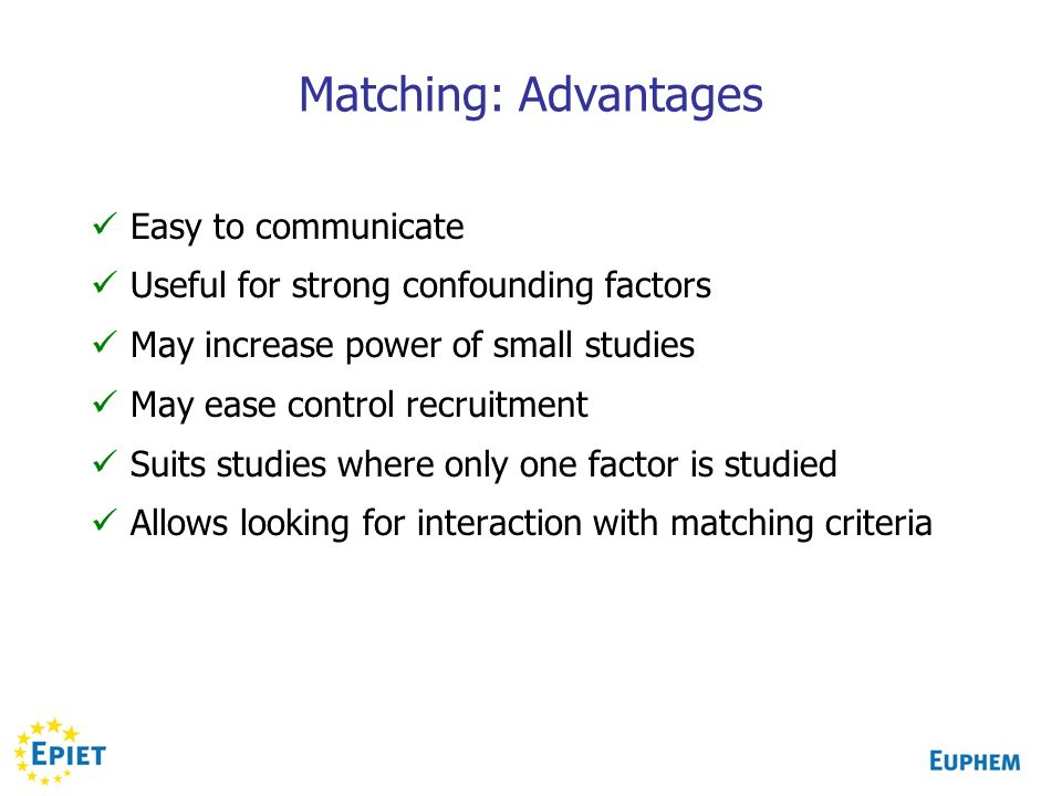 Matching: Advantages Easy to communicate