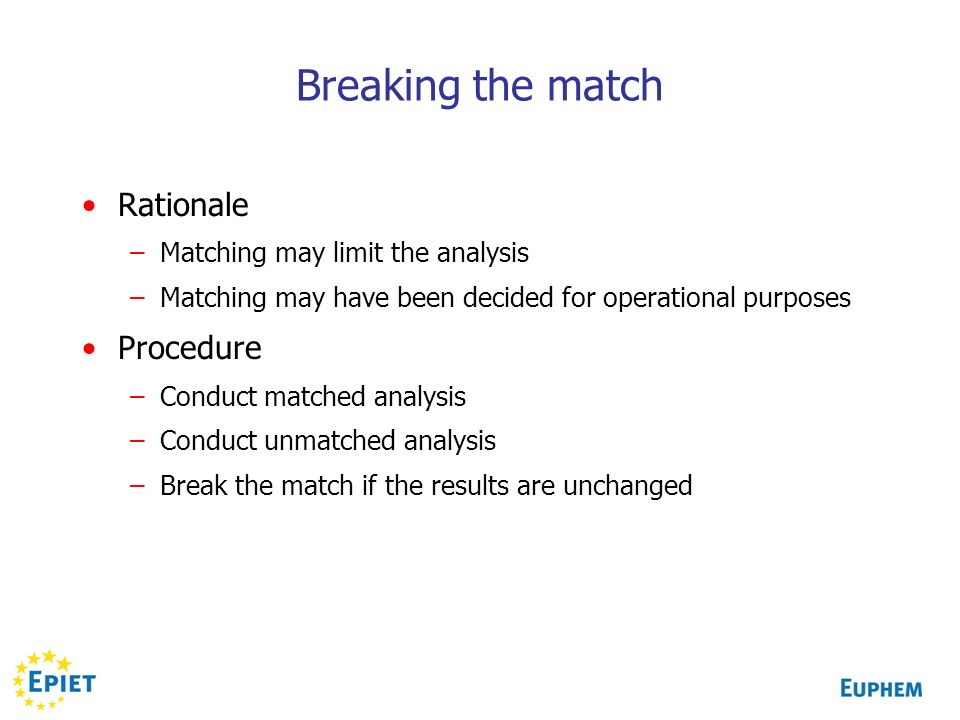 Breaking the match Rationale Procedure Matching may limit the analysis