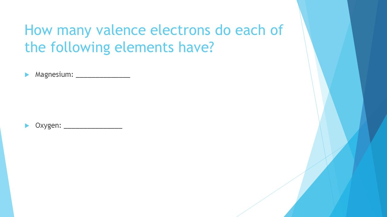 How many valence electrons do each of the following elements have