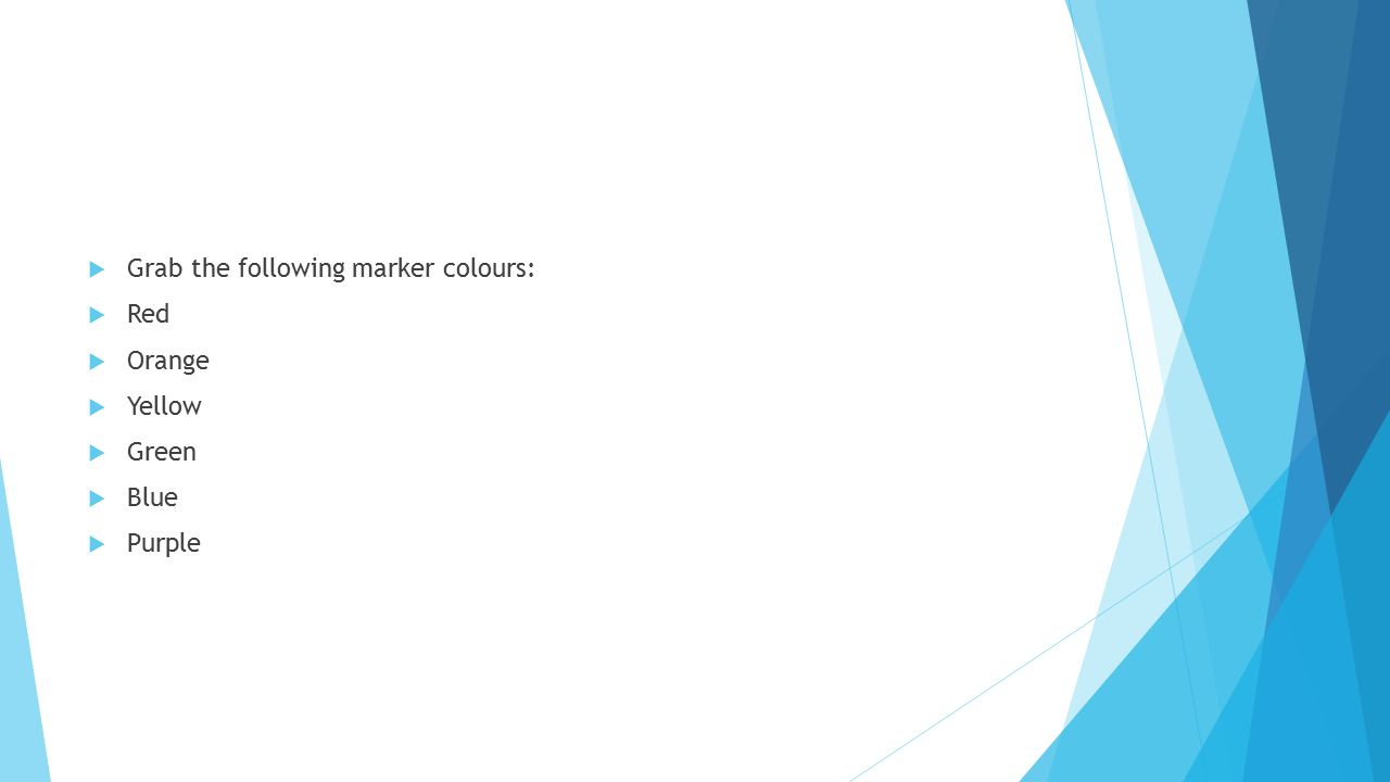 Grab the following marker colours: