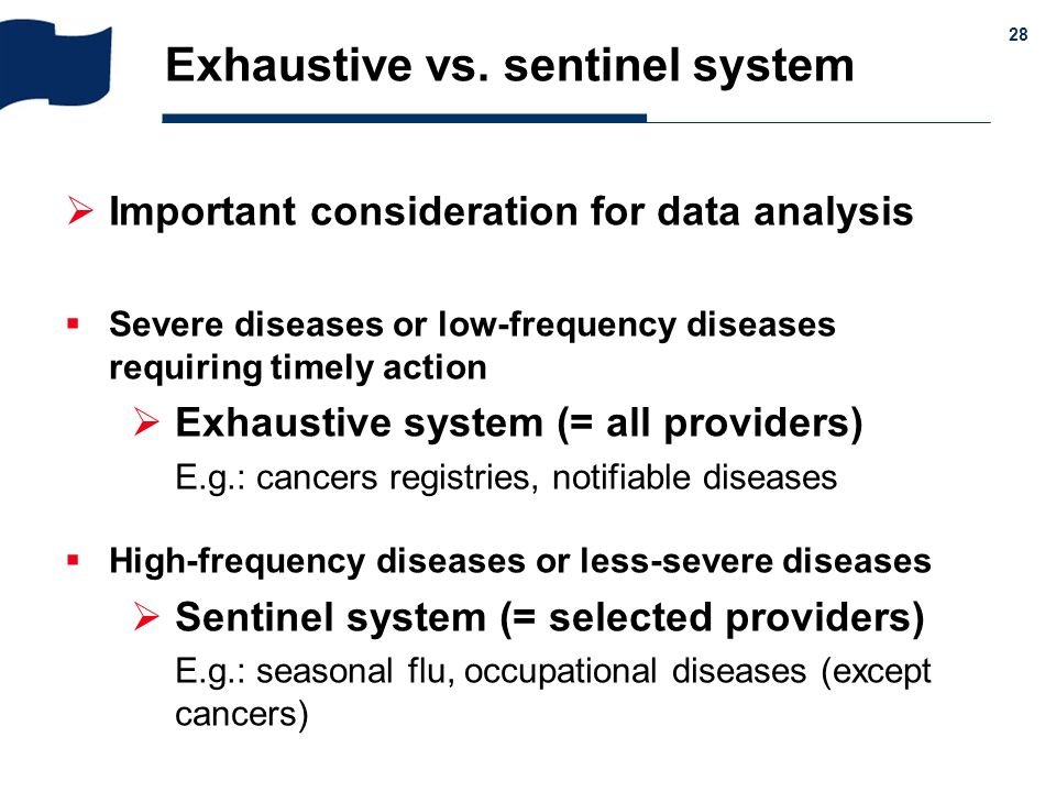 Exhaustive vs. sentinel system
