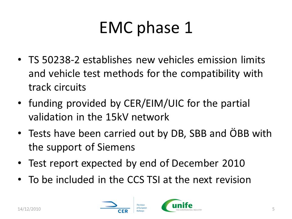 EMC phase 1 TS 50238-2 establishes new vehicles emission limits and vehicle test methods for the compatibility with track circuits.