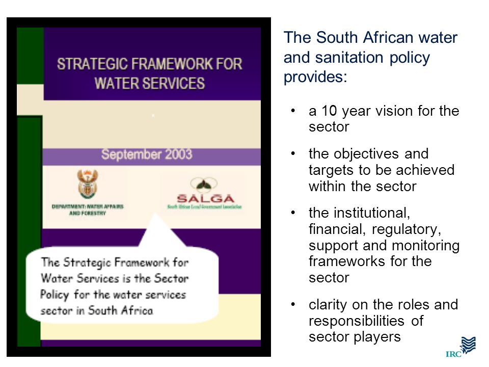 The South African water and sanitation policy provides: