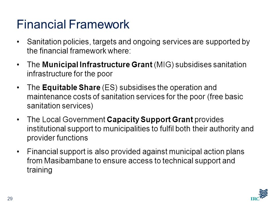 Financial Framework Sanitation policies, targets and ongoing services are supported by the financial framework where: