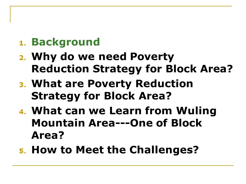 Background Why do we need Poverty Reduction Strategy for Block Area What are Poverty Reduction Strategy for Block Area