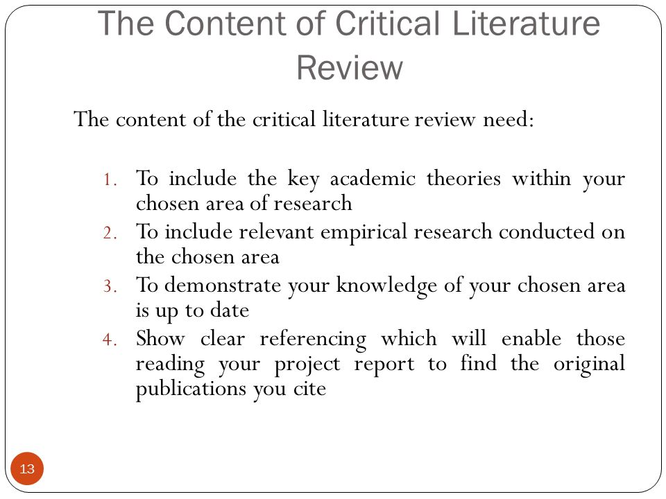 Literature Review  Why  Set s the scene for your research Provide