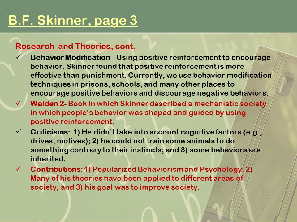 b f skinner and his influence in psychology Bf skinner: bf skinner  skinner was attracted to psychology through the work of the russian physiologist ivan  one of his best-known inventions, the skinner.