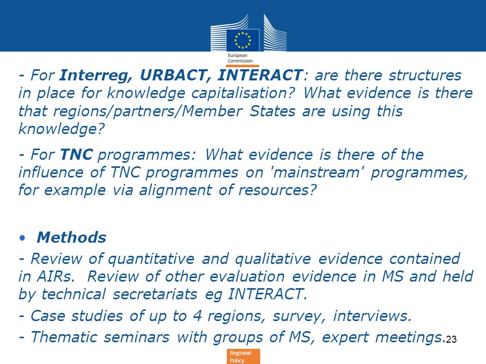 - For Interreg, URBACT, INTERACT: are there structures in place for knowledge capitalisation What evidence is there that regions/partners/Member States are using this knowledge