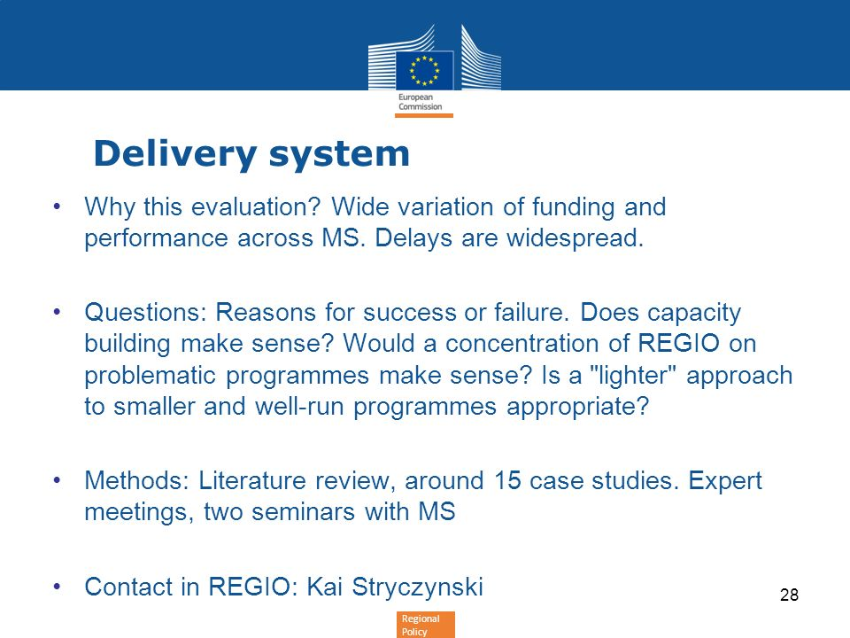 Delivery system Why this evaluation Wide variation of funding and performance across MS. Delays are widespread.