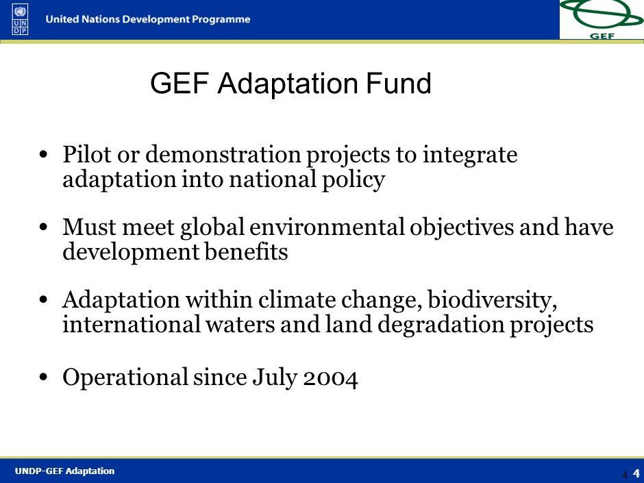 GEF Adaptation Fund Pilot or demonstration projects to integrate adaptation into national policy.