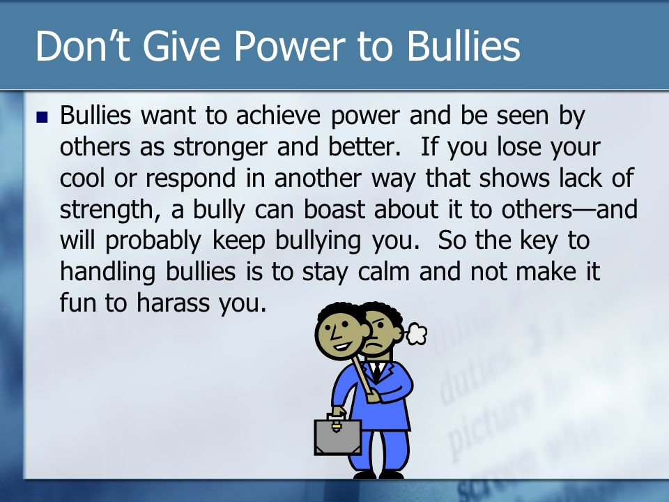 Don't Give Power to Bullies