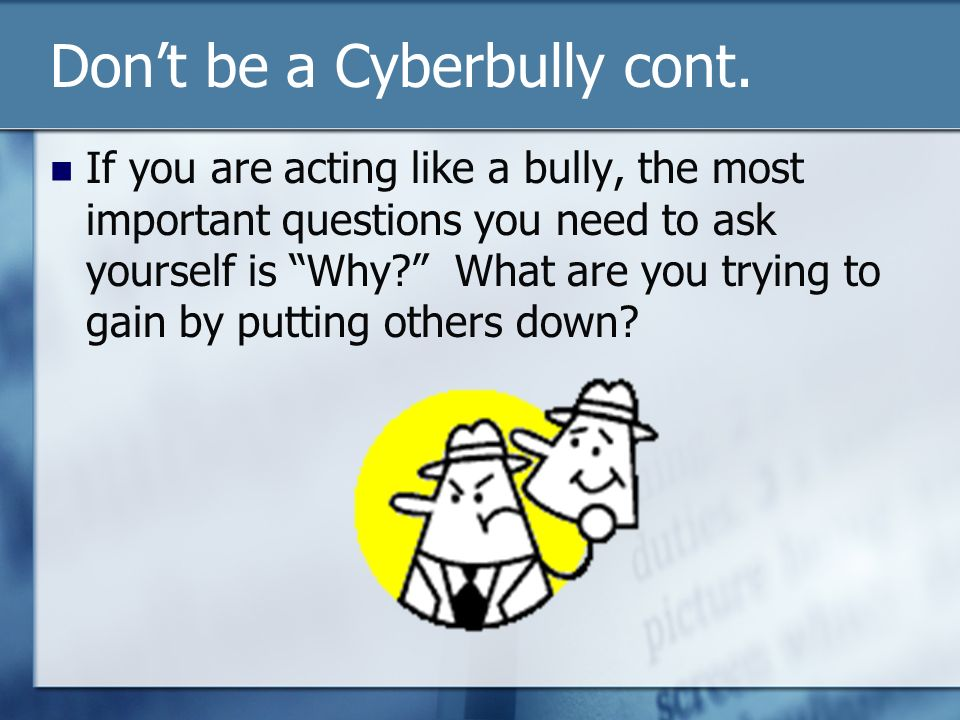 Don't be a Cyberbully cont.
