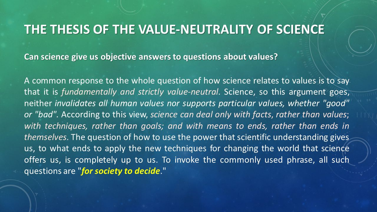 value neutrality I will define neutral writing, lay out four arguments in favor of a policy  for  traditionally neutral forms, shouldn't they also value neutrality just.