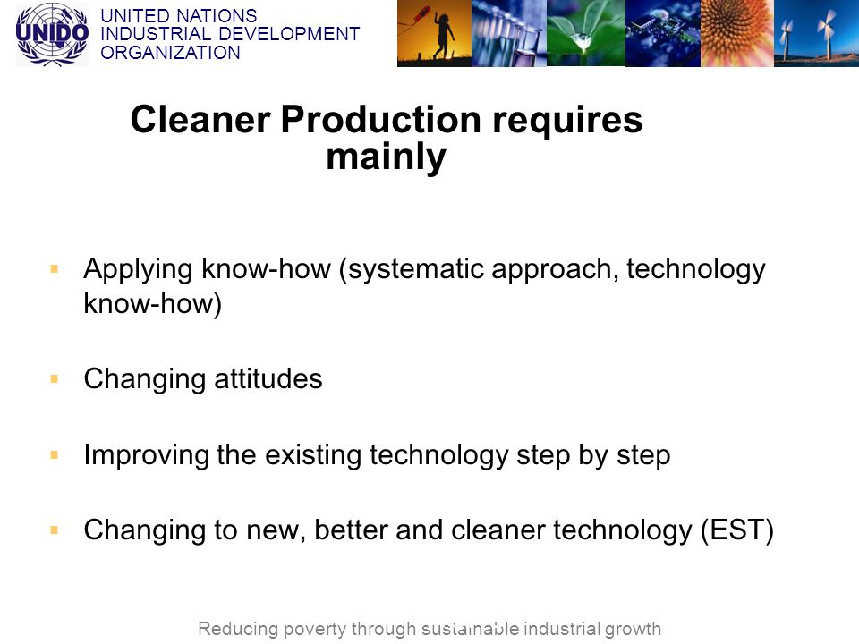 Cleaner Production requires mainly