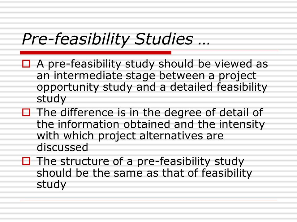 What is project pre feasibility study - Feasibility study