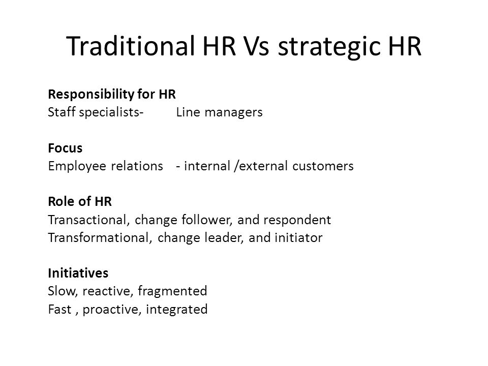 hr approaches and strategic initiatives Hr strategic initiatives are those initiatives / activities that consider people as its primary assets and define plans in such a way that we use these assets in the most appropriate manner in order to achieve the organizations' business goals or objectives.