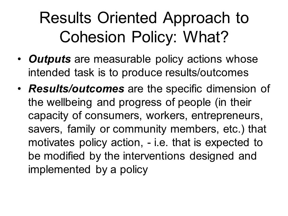 Results Oriented Approach to Cohesion Policy: What