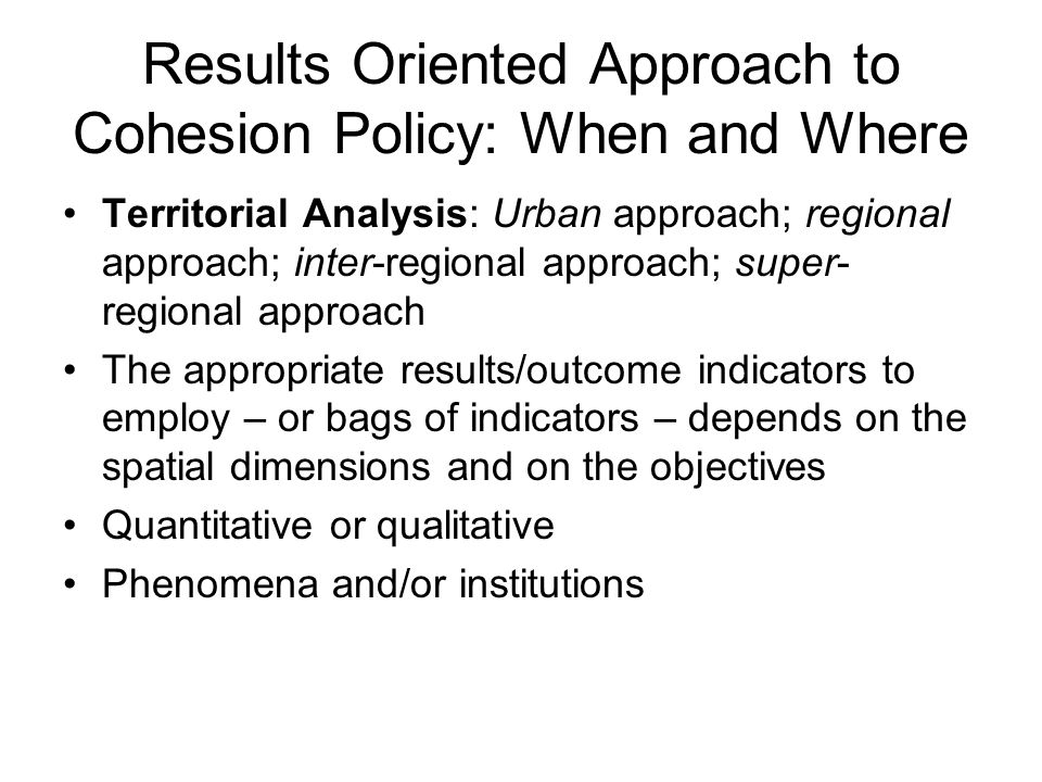 Results Oriented Approach to Cohesion Policy: When and Where