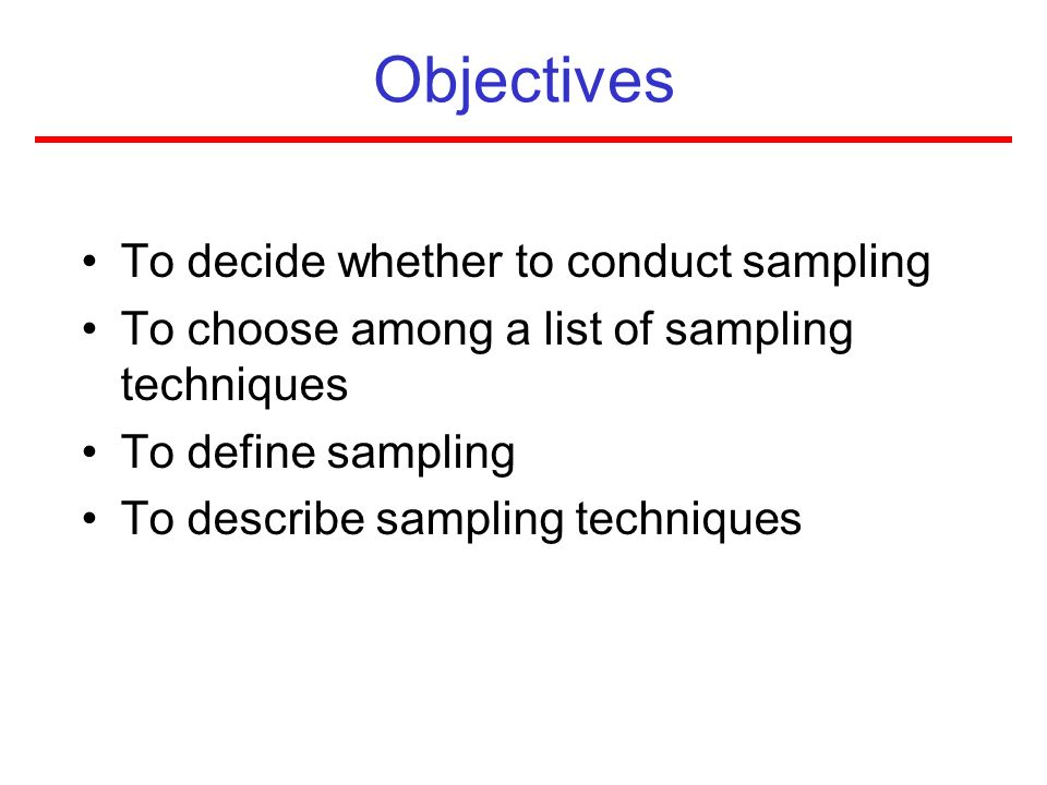 Objectives To decide whether to conduct sampling