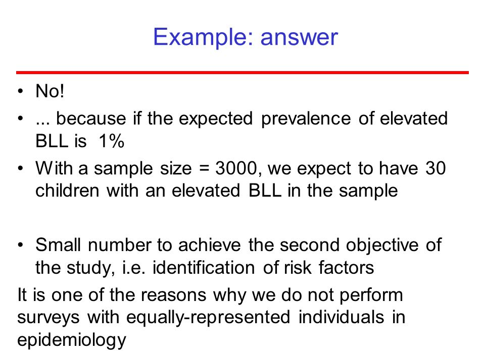 Example: answerNo! ... because if the expected prevalence of elevated BLL is 1%