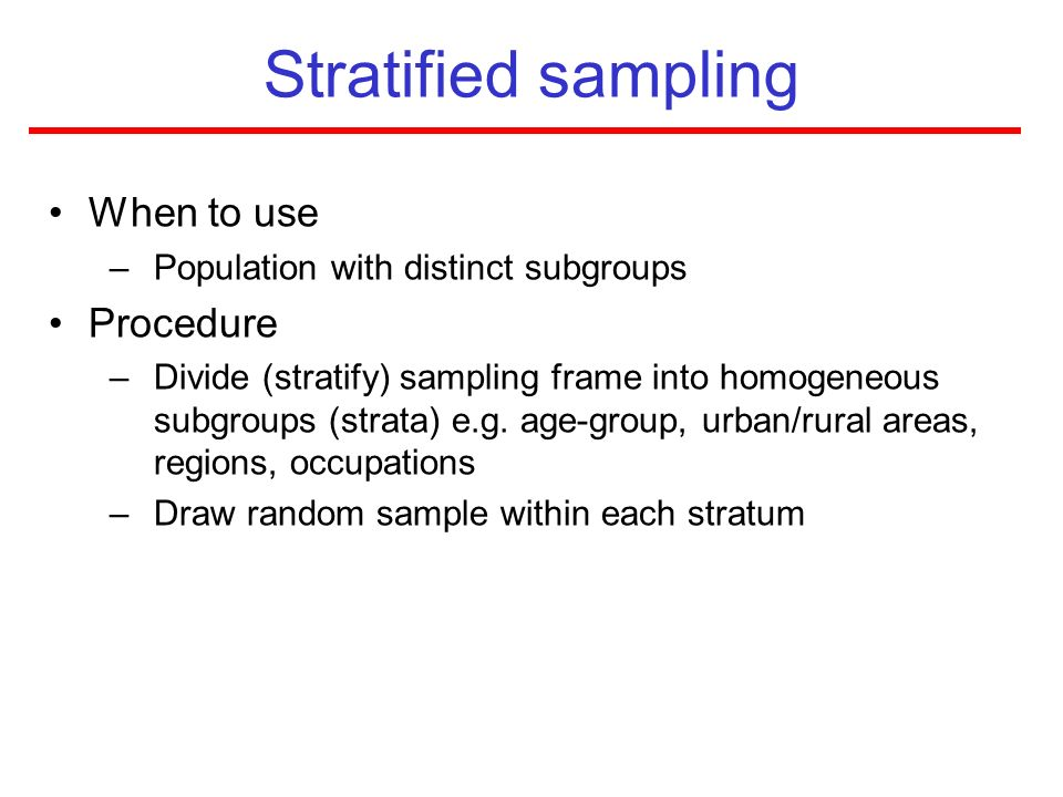 Stratified sampling When to use Procedure